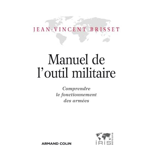 Manuel de l'outil militaire: Comprendre le fonctionnement des armées