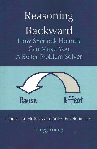 reasoning-backward-how-sherlock-holmes-can-make-you-a-better-problem-solver