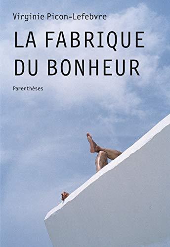La fabrique du bonheur : Architectures du tourisme et des loisirs par  Virginie Picon-Lefebvre