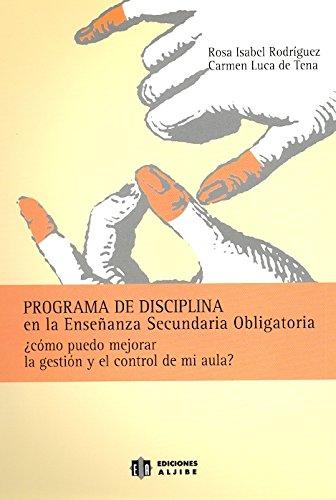 Programa de disciplina en la Enseñanza Secundaria Obligatoria: ¿Cómo puedo mejorar la gestión y el control de mi aula? - 9788497002219