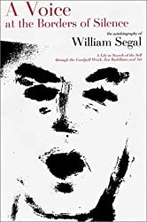 A Voice at the Borders of Silence by William Segal (2003-11-04)