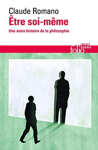 Être soi-même: Une autre histoire de la philosophie