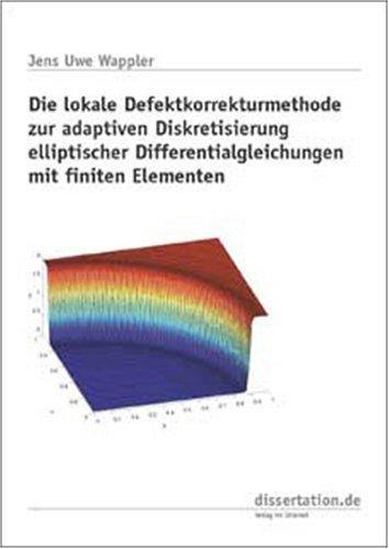 Die lokale Defektkorrekturmethode zur Adaptiven Diskretisierung elliptischer Differentialgleichungen mit Finiten Elementen