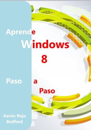 Aprende Windows 8. Paso a Paso por Aarón Rojo Bedford