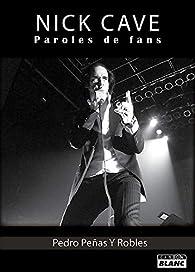 Nick Cave Paroles de fans par Pedro Peñas Y Robles