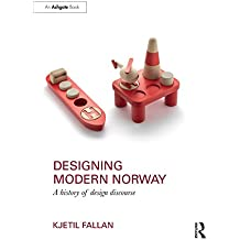 Designing Modern Norway: A History of Design Discourse