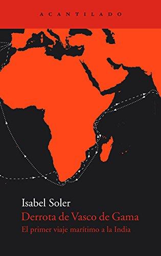Derrota de Vasco de Gama: El primer viaje marítimo a la India (El Acantilado nº 227)
