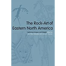 The Rock-Art of Eastern North America: Capturing Images and Insight (English Edition)