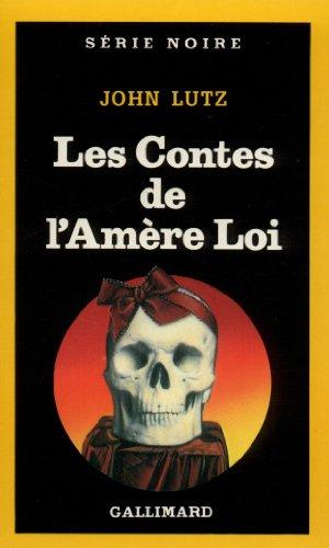 Contes de L Amere Loi (Serie Noire 1) par J Lutz