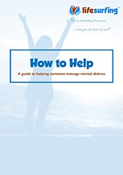 How to Help: A guide to helping someone manage mental distress by [Watkins, Tim]