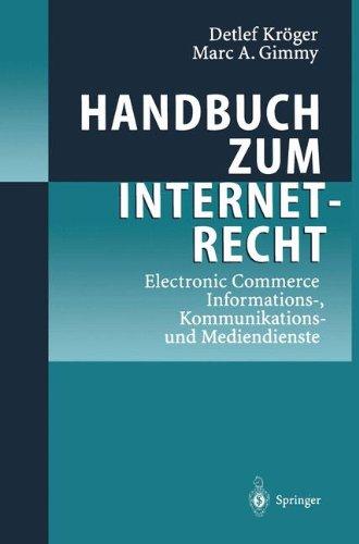 Handbuch zum Internetrecht: Electronic Commerce - Informations-, Kommunikations-und Mediendienste