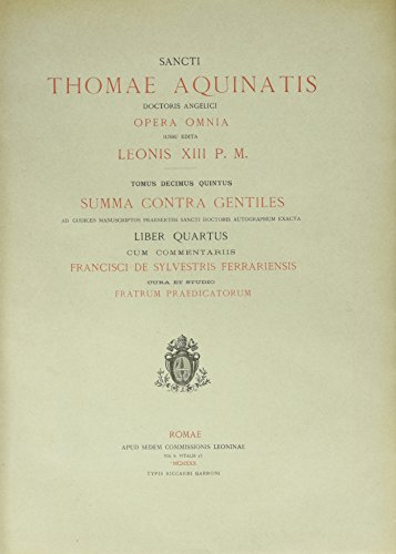 Opera Omnia, Tome 15 : Summa contra gentiles : Liber quartus