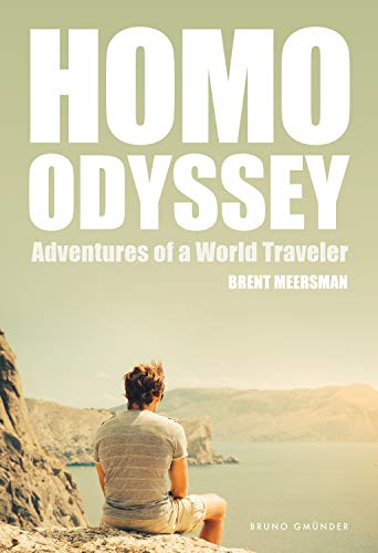 Homo Odyssey: Adventures of a World Traveler (English Edition)