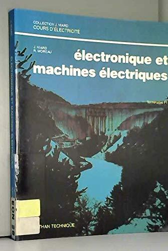 ELECTRONIQUE ET MACHINES TERMINALE F1. Cours et travaux pratiques