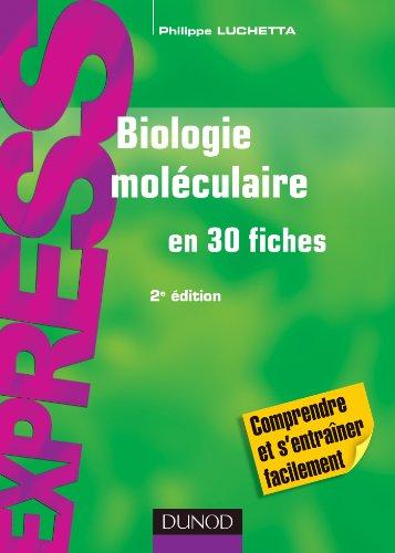 Biologie moléculaire en 30 fiches - 2e édition (Express)