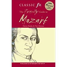 The Classic FM Friendly Guide to Mozart