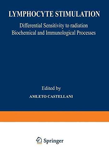 [(Lymphocyte Stimulation : Differential Sensitivity to Radiation Biochemical and Immunological Processes)] [Edited by Amleto Castellani] published on (July, 2012)