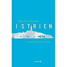 Istrien - Ein Reisebegleiter