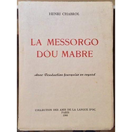 Henri Chabrol. La Messorgo dóu mabre : . Avec traduction française en regard