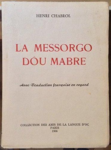 Henri Chabrol. La Messorgo dóu mabre : . Avec traduction française en regard par Henri Chabrol