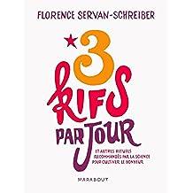 3 kifs par jour (et autres rituels recommandés par la science pour cultiver le bonheur) (Hors collection) (French Edition)