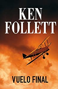 Vuelo final par Ken Follett