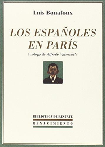 Los Españoles En Paris (Biblioteca de Rescate) por Louis Bonafoux Quintero