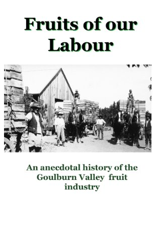 fruits-of-our-labour-an-anecdotal-history-of-the-goulburn-valley-fruit-industry