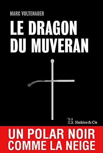 Le Dragon du Muveran: Un polar noir comme la neige (THRILLER t. 16939)