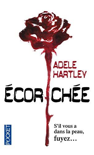 ECORCHEE par ADELE HARTLEY