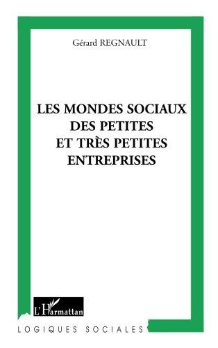 Les mondes sociaux des petites et très petites entreprises por Gérard Regnault