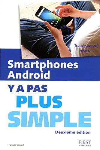 Smartphones Android Y a Pas plus simple, 2e par Patrick BEUZIT