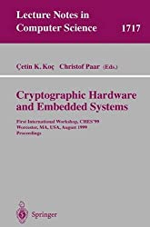 Cryptographic Hardware and Embedded Systems: First International Workshop, CHES'99 Worcester, MA, USA, August 12-13, 1999 Proceedings