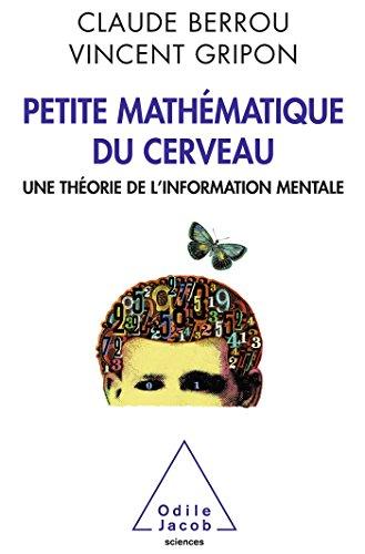 Petite mathématique du cerveau: Une théorie de l'information mentale