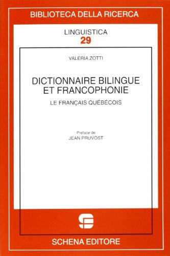 Dictionnaire bilingue et francophonie. Le francais quebecois par Valeria Zotti
