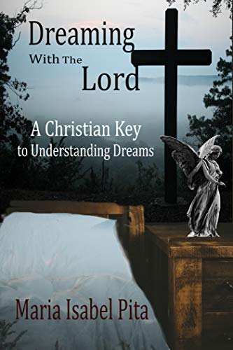 Dreaming with the Lord - A Christian Key to Understanding Dreams (English Edition)