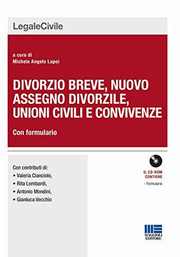Divorzio breve, nuovo assegno divorzile, unioni civili e convivenze. Con formulario