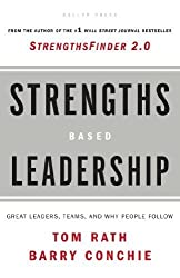 Strengths Based Leadership: Great Leaders, Teams, and Why People Follow by Rath, Tom, Conchie, Barry (2009) Hardcover