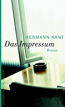 Das Impressum: Roman (German Edition) by [Kant, Hermann]