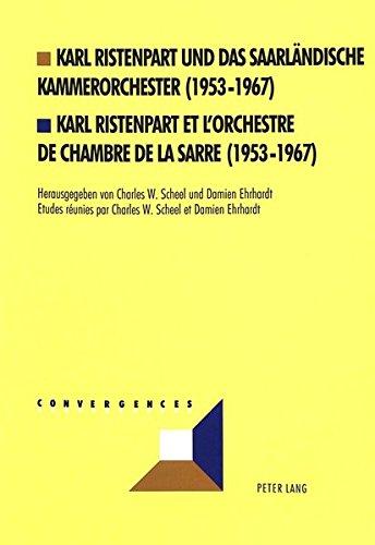 Karl Ristenpart und das Saarländische Kammerorchester (1953-1967)- Karl Ristenpart et l\'Orchestre de Chambre de la Sarre (1953-1967) (Convergences, Band 8)