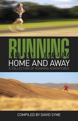 Running Home and Away: A Collection of Running Adventures por David Syme