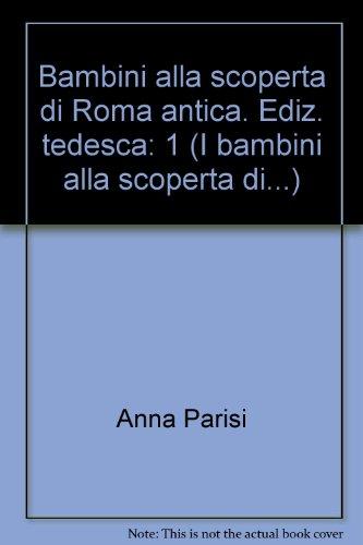 Bambini alla scoperta di Roma antica. Ediz. tedesca: 1