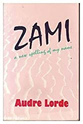 Zami: A New Spelling of My Name by Audre Lorde (1984-06-06)
