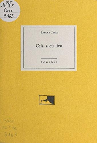Cela a eu lieu por Edmond Jabès