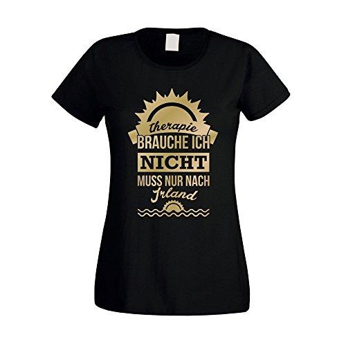 Damen T-Shirt - Therapie Brauch Ich Nicht - Muss Nur Nach Irland - von Shirt DEPARTMENT, Schwarz-Gold, M