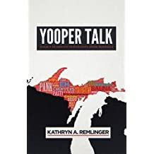 Yooper Talk: Dialect As Identity in Michigan's Upper Peninsula