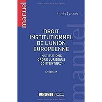 Droit institutionnel de l'Union européenne: Institutions, ordre juridique, contentieux