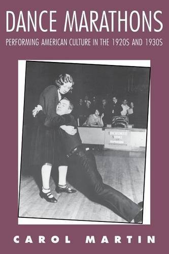 Dance Marathons: Performing American Culture in the 1920s and 1930s (Performance Studies, Expressive Behavior in Culture) by Carol Martin (1994-01-30) par Carol Martin