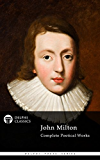 Delphi Complete Works of John Milton (Illustrated) (Delphi Poets Series Book 4) (English Edition)