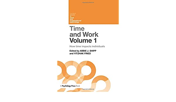 Time and Work How time impacts individuals Volume 1